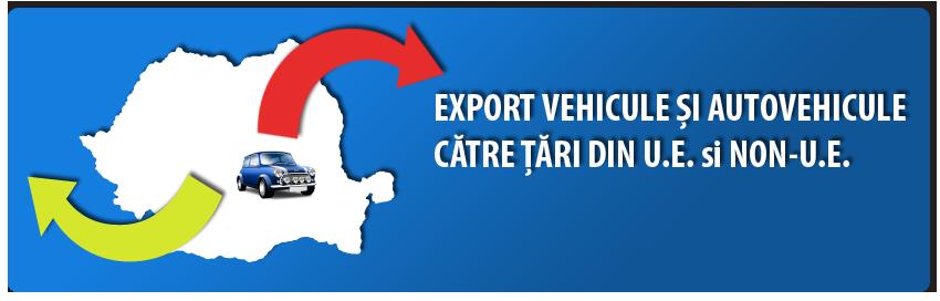Radiere pentru export, export autovehicule, export vehicule, vanzare autovehicule export, export autovehicule suceava