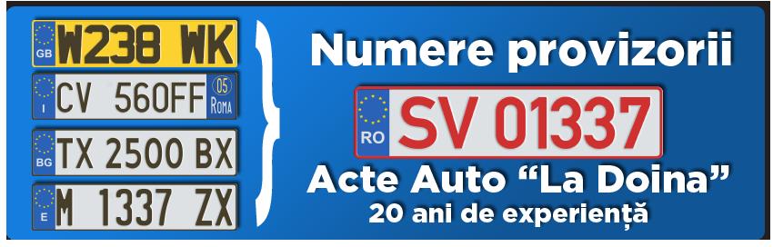 "Acte Auto ""La Doina"" - Inmatriculari Suceava - Numere provizorii -Schimbare proprietar - Vanzare - Cumparare"